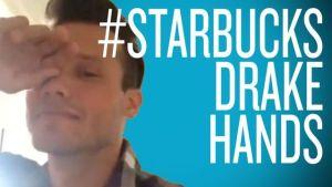 #StarbucksDrakeHands!
