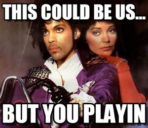 Prince Meme This Could Be Us.